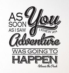 """WINNIE the POOH Quote """"As soon as I saw you, I knew an adventure was going to happen."""" wall vinyl decal"""