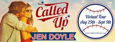 The Book Junkie's Reads . . .: Virtual Tour - CALLED UP (Calling It, #2) by Jen Doyle