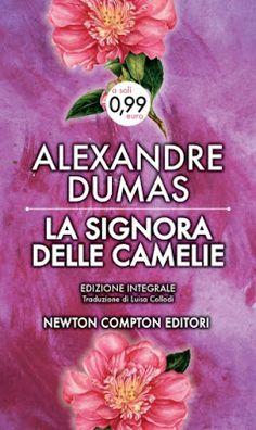 """Le parole segrete: Recensione: """"La signora delle camelie"""" di A. Dumas"""