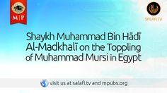 Shaykh Muhammad Bin Hādī Al-Madkhalī on the Toppling of Muhammad Mursi i...