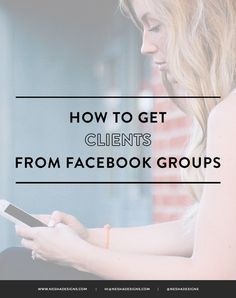 How to get clients from Facebook groups. Steps to attracting clients. Easy ways to find new customers. Using social media to find ideal customers. Small business entrepreneur tips. Coaching and consulting tips. Post by /neshadesigns/