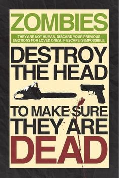 I have seen WAY too many zombie movies to think of this as common knowledge.