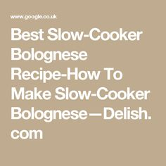 Best Slow-Cooker Bolognese Recipe-How To Make Slow-Cooker Bolognese—Delish.com