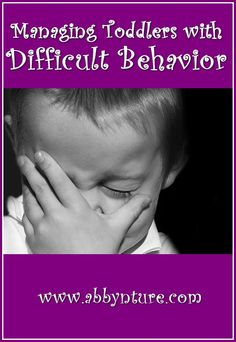 4 Tips for Managing Toddlers with Difficult Behavior