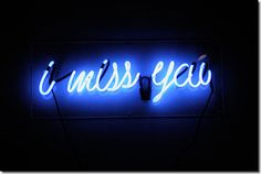 'I miss You' Neon, 2005 by artist Lara Bank Blue Aesthetic Tumblr, Blue Aesthetic Dark, Aesthetic Colors, Aesthetic Pictures, Blue Wallpaper Iphone, Blue Wallpapers, Aesthetic Iphone Wallpaper, Blue Quotes, Neon Quotes