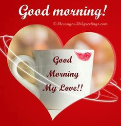 Sweet Love Quotes, Love Poems, Love Is Sweet, Good Morning Beautiful Pictures, Good Morning My Love, Good Night Quotes, Morning Quotes, Good Morning My Sweetheart, I Love Heart