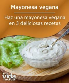 Mayonesa vegana 3 recetas Vegan Mexican Recipes, Veggie Recipes, Vegan Vegetarian, Vegetarian Recipes, Healthy Recipes, Salade Healthy, Sandwiches, Vegan Cheese, Vegan Snacks