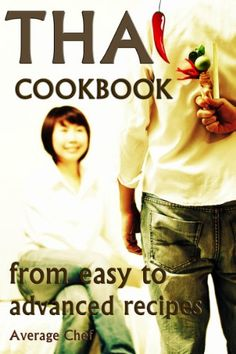 Thai Cookbook From Easy To Advanced Recipes Thai