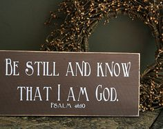 "Be Still and Know that I am God 12"" x 5.5""  Wooden Sign Psalm 46:10"