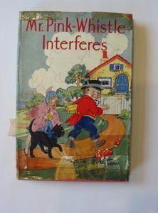 MR. PINK-WHISTLE INTERFERES - Blyton, Enid. Illus. by Wheeler, Dorothy M. | eBay
