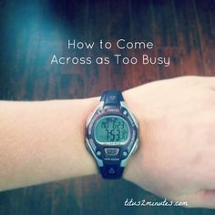 How to Come Across as Too Busy