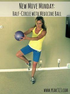 New Move Monday: Half-Circle w Medicine Ball : peak313.com