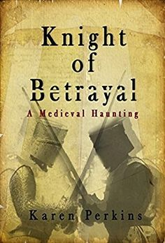 """Knight Of Betrayal""  ***  Karen Perkins  (2015)"