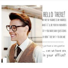Marcel styles imaginewell that escalated quickly lololol