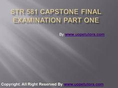 Str 581 capstone final examination part one uop tutorials
