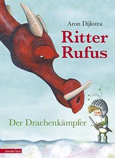 Ritter Rufus: Der Drachenkämpfer von Aron Dijkstra https://www.amazon.de/dp/3219117368/ref=cm_sw_r_pi_dp_U_x_lwStAbA19Z74F