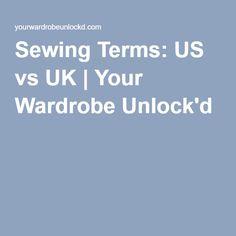 Sewing Terms: US vs UK | Your Wardrobe Unlock'd
