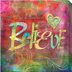 Believe - like the colors....
