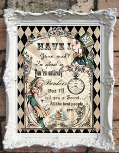 ALICE in WONDERLAND Decor Alice in Wonderland Quote Mad Hatter Tea Party Alice in Wonderland Wedding Have I gone Mad Alice Art print C:A048