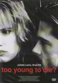 Too young to die juliette lewis
