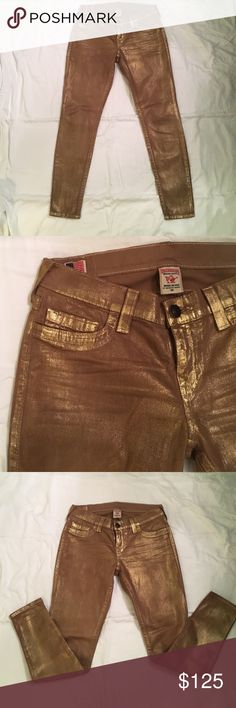 TRUE RELIGION gold jeans. PERFECT CONDITION! Only worn once! True Religion Halle Super Skinny Legging in Metallic Gold. True Religion Pants Skinny