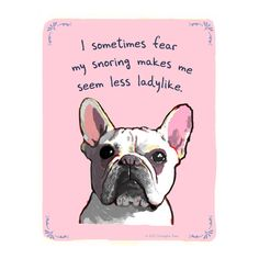 My own fear, too, little frenchie. Signed prints by Christopher Rozzi
