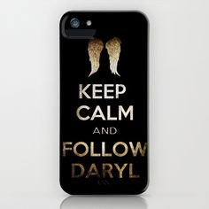 Keep Calm and Follow Daryl iPhone Case by Eren - $35.00