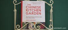 Book Review - The Chinese Kitchen Garden - Pumpkin Beth Gardening Books, Edible Garden, Types Of Food, Growing Vegetables, Book Reviews, Vegetable Garden, Chinese, Pumpkin, Gardens