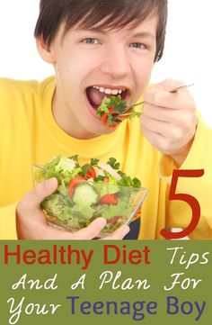 5 Healthy Diet Tips And A Plan For Your Teenage Boy
