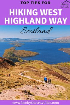 West Highland Way in Scotland - Planning on hiking the West Highland Way in Scotland. This beautiful hike takes your through Loch Lomond and the Trossachs National Park with stunning scenery every day. Read about the West Highland Way hike and top tips for the hike and how to prepare, what to wear, what to take. It's one of Scotland's must do hikes! Hikes in Scotland | Loch Lomond & the Trossachs National Park | Hiking trail in Scotland | West Highland Way hike | Walking West Highland Way