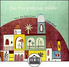 Las tres princesas pálidas (libros para soñar) de María José Martín ✿ Libros infantiles y juveniles - (De 3 a 6 años) ✿