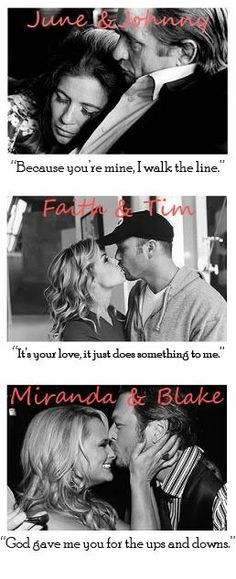Country love- Johnny and June, Tim and Faith and Blake and Miranda