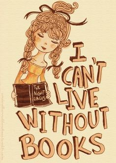 I can't live without books. THE GIRL IS HOLDING THE NIGHT CIRCUS!!!! AHHHHHHHHH!!!!