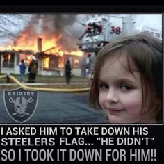 I am not a sports fan, but I love the look on the little girls face and the psychotic message