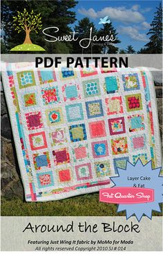Uses 1 layer cake or 11 fat quarters and 2 yards white. Around the Block Downloadable PDF Quilt Pattern Sweet Jane's Quilting and Design