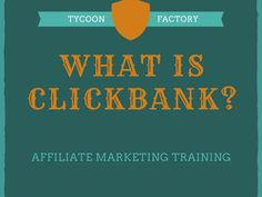 What Is Clickbank? Affiliate Marketing Training