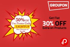 @groupon #offering flat 30% on all products. Offer valid of 500+ products. Use coupon code to get 30% off: LIGHTUP  http://www.paisebachaoindia.com/get-flat-30-off-extra-on-products-groupon/