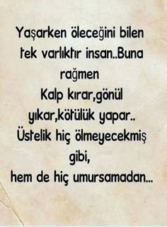 #cbn#Yaşarken öleceğini bilen tek varlıktır insan... Favorite Quotes, Best Quotes, Keep In Mind, Meaningful Words, Cool Words, Sentences, Quotations, Islam, Messages