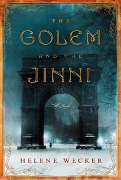 The Golem and the Jinni by Helene Wecker.  Can a woman made of clay and a being made of flame find happiness in turn of the century New York?  A fascinating fantasy.