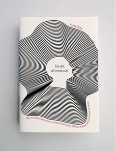 book cover design by Jason Booher, takes a concept from the title (immersion) and uses only curving lines and the negative space they create to suggest (in an abstract way) the image of a person immersed in water