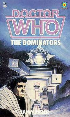 Doctor Who Paperback, The Dominators by Ian Marter, Number 86 in the Doctor Who Library, A Target Book, Copyright 1984 Doctor Who Books, Doctor Who Art, Power Of The Daleks, Second Doctor, Space Pirate, Time Lords, Dr Who, Tardis