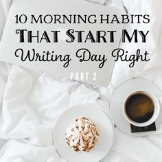 10 Morning Habits That Start My Writing Day Right