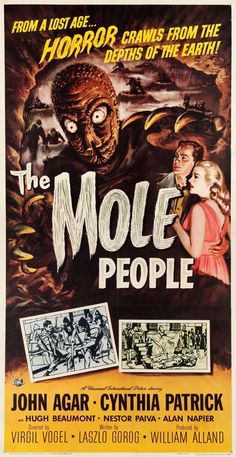 """""""The Mole People"""" (1956) was another great Universal (International) """"B"""" movie of the 1950s. Forget plot intricacies. We want monsters!"""
