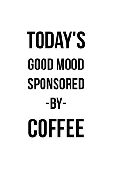 Enjoy in coffee with some quotes humor…. Coffee Quotes Funny, Funny Quotes, Quotes About Coffee, Coffee Shop Quotes, Funny Coffee, Morning Coffee Quotes, Beer Quotes, Quotes Quotes, I Love Coffee