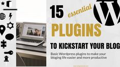 15 basic #Wordpress #plugins every blogger needs to kickstart a #blog and boost productivity: Find out about smart littlehelpers tomake your blogging life easier und more productive.