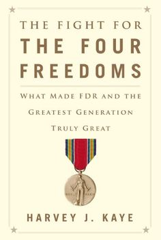 The Fight for the Four Freedoms: What Made FDR and the Greatest Generation Truly Great by Harvey J. Kaye http://www.amazon.com/dp/1451691432/ref=cm_sw_r_pi_dp_apxkwb1MTMB5N