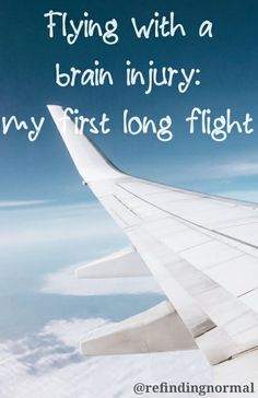 Flying with a brain injury: my first long flight - Finding a new normal