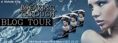 Archaeolibrarian - I dig good books!: BLOG TOUR: Breaking Through by d. Nichole King