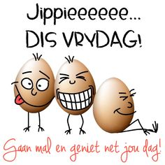 Afrikaanse Quotes, Goeie More, Daily Quotes, Happy Friday, Good Morning, Funny Quotes, Van, Declutter, Mornings