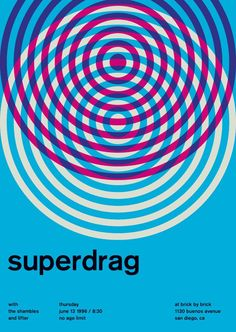 Superdrag in Swiss Style Posters by Mike Joyce. This Swiss Style poster uses four bold colours and a repeated circle shape to create a dynamic and meaningful graphic. Graphic Design Posters, Graphic Design Illustration, Graphic Design Inspiration, Graphic Art, Vintage Graphic, Game Design, Book Design, Design Art, Typography Poster